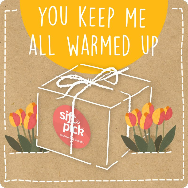 You Keep Me All Warmed Up