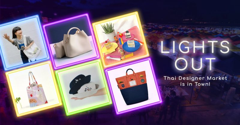Lights out - Thai Designer Market is in town!